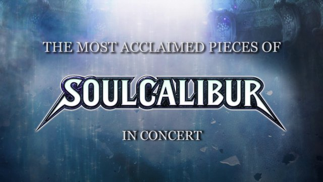 Orchestral Memories - SoulCalibur in Concert!