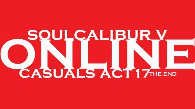 SoulCalibur V Sojiro (Astaroth) Casuals Act 17 (THE END)