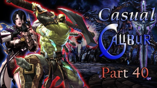 Soulcalibur V Casual Calibur Part 40: Welp I'm gonna get destroyed now.