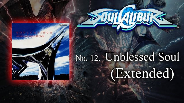 Soulcalibur | Unblessed Soul (Extended Ver.)